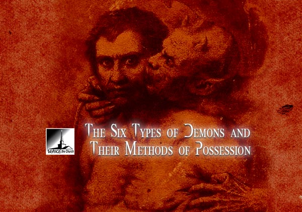 The Six Types of Demons and Their Methods of Possession