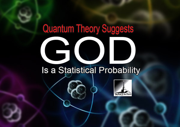 God is a Statistical Probability According to Quantum Theory