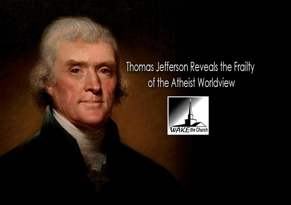 Thomas Jefferson and Atheism and the belief in God