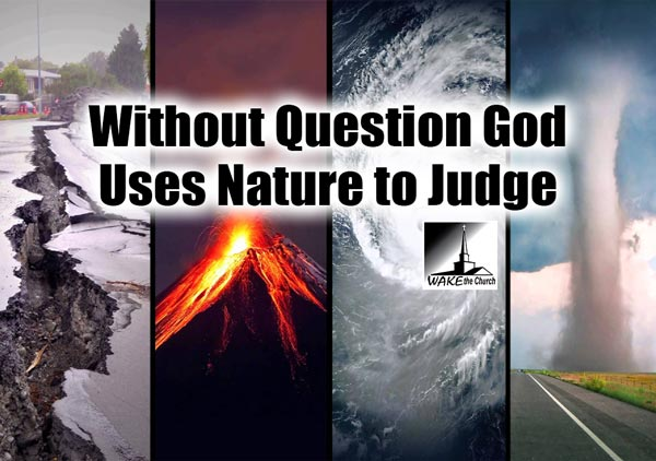 Without Question God Uses Nature to Judge Humanity
