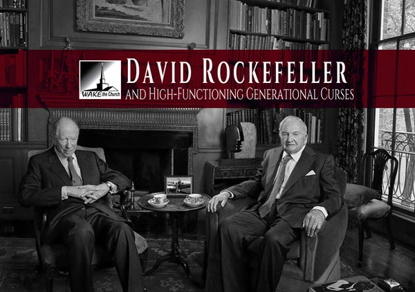David Rockefeller and High-Functioning Generational Curses