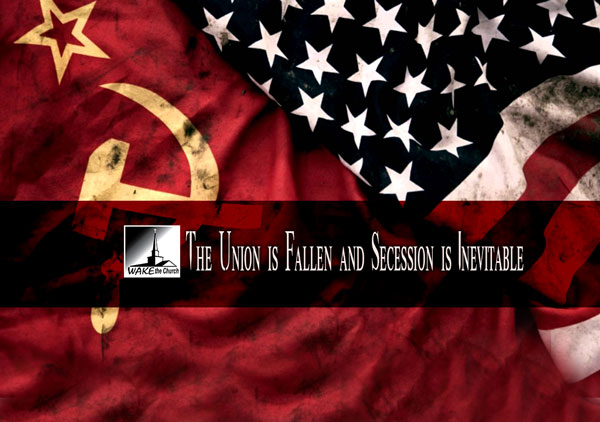 The Union is Fallen and Secession is Inevitable