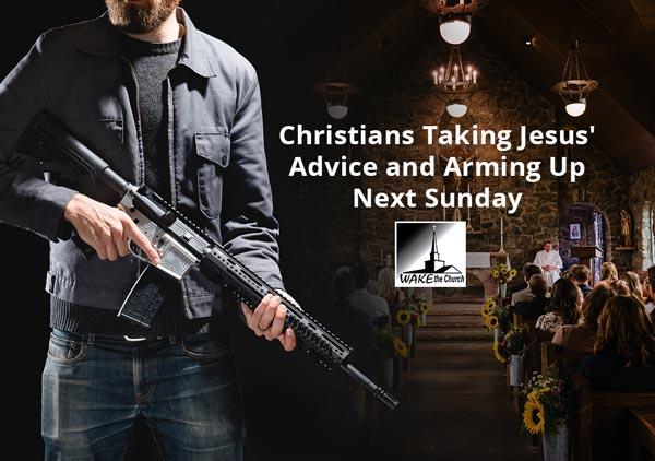 Christians Taking Jesus' Advice and Arming Up Next Sunday