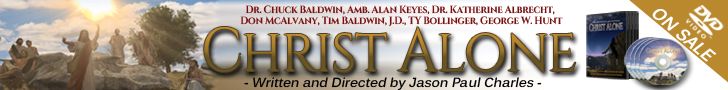 Christ Alone Movie - DVD On Sale Now starring Alan Keyes and Chuck Baldwin